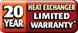 Heat Exchanger 20 Year Limited Warranty